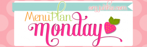 Menu Plan Monday – May 21